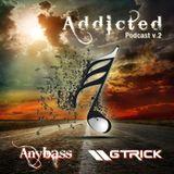 Anybass GTrick - Addicted Podcast v2