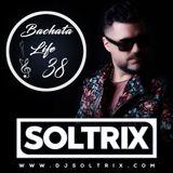 DJ Soltrix - Bachata Life Mixshow 38