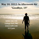 """May 10, 2012: In Afternoon Air: """"Goodbye, 19"""""""