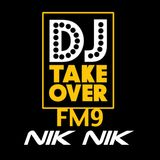 THE DJ TAKEOVER FM9 with NIKNIK in the mix.