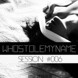 1.25 SESSIONS #006: Whostolemyname