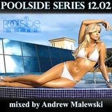 Poolside Series 12.02. - mixed by Andrew Malewski