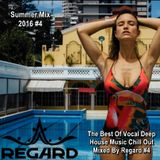 Summer Mix 2016 ★ The Best Of Vocal Deep House Music Chill Out ★ Mix By Regard #4