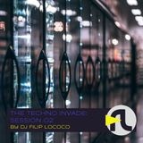 DJ Filip Lococo - The Techno Invade; Session 02