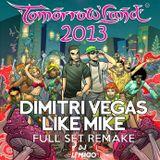 Dimitri Vegas & Like Mike - Tomorrowland 2013 (Full Set Remake)