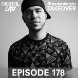 Mutants Radio Takeover with Digital LAB - Episode 178