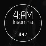 4am Insomnia #47