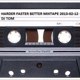 Harder Faster Better Mixtape - DJ TOM