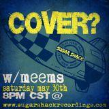 COVER? Mix [05.30.15] Sugar Shack Radio