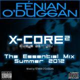 X-CORE: Essential Mix Summer 2012 (Part 3)