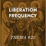 Liberation Frequency Thema #25