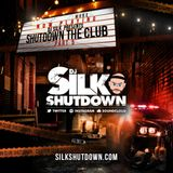 DJ SILK PRESENTS SHUTDOWN THE CLUB PART 5