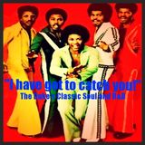 THE DUKE'S CLASSIC SOUL and R&B REVUE | APRIL 28, 2015 | I HAVE GOT TO CATCH YOU!