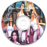 Cha Cha Girls Love It (The Chola Disco mix)