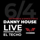 Danny House | Get Physical & Dance | Vol 8 |Industry Tuesdays