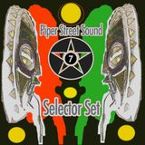 Piper Street Sound Selector Set #7- Roots Reggae, Dub, Dancehall and a tiny splash of Jungle