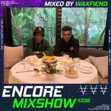 Encore Mixshow 336 by Waxfiend