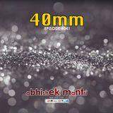 40mm Episode 041  Abhishek Mantri Ft Brixxx & Red Lyne