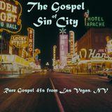 The Gospel of Sin City - Rare Gospel 45s from Las Vegas, NV