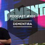 Mute/Control Podcast #103 - DeMentira