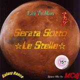 Serata Sotto Le Stelle - Live To Mars (15th Anniversary 2002-2017)
