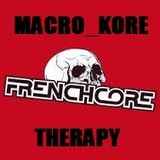 Macro_kore @ Frenchcore Therapy Session