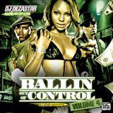 BALLIN OUT OF CONTROL VOL. 4 | MIXED BY DJ DEZASTAR