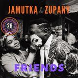 Jamutka x Zupany - Friends #26