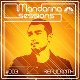 Mandarina Sessions #003 -Replicanth