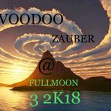 Voodoo Zauber @ Fullmoon 3 2K18  V/A mix by Chicago Rage