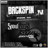 BACKSPIN FM # 333 - SnowBrotha Vol. 4
