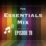 The Essentials Mix Episode 78