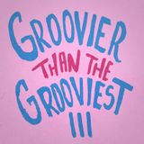 Groovier than the Grooviest - episodio 3 -