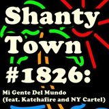 Shanty Town #1826: Mi Gente Del Mundo (feat. Katchafire and NY Cartel)