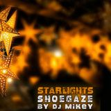 Starlights | Shoegaze | DJ Mikey