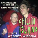 Chillin Island with Gods Wisdom- November 24th, 2015