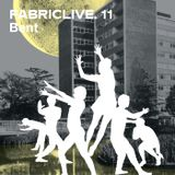 FABRICLIVE 11: Bent 30 Min Radio Mix