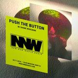 Push The Button w/ Shane Woolman - 28th November 2018