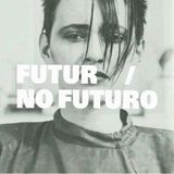 FUTUR / NO FUTURO #28 - KEEP ME IN LOVE