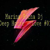 Marina Rocha Dj - Deep House Love #01