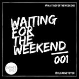Waiting For The Weekend 001