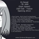 Dj Darad - 黒い速度(Dark Speed) (Set Club - Trance Opening 2012)