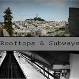 Rooftops and Subways