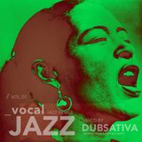 CLASSIC VOCAL JAZZ VOLUME 1. MIXED BY DUBSATIVA (2011)