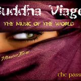 Buddha Viage Compilation(Music of the World) Vol 1..The Passion..