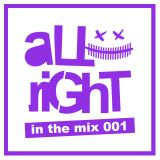 aLLriGhT in the mix 001