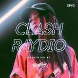 CLASH RAYDIO EP#3 ft. DJ Ground