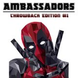 AMBASSADORS - Throwback Edition #1