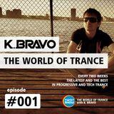 K. BRAVO - THE WORLD OF TRANCE #001