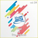 We Love Ibiza - Vol. 04 / Mixed by Emy Salazar